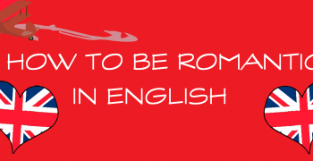 How to Be Romantic In English