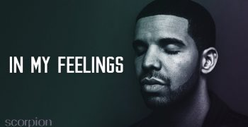 "Analysing the lyrics of ""In my feelings"" by Drake"